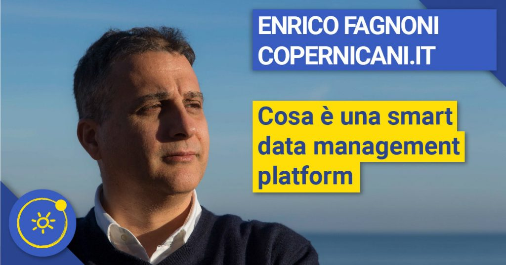 Enrico FAGNONI Cosa è una smart data management platform